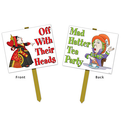 "Yard signs themed for Alice in Wonderland saying ""Off With Their Heads"" on one side and ""Mad Hatter Tea Party"" on the other."
