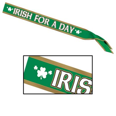 Irish For A Day Satin Sash (Pack of 6) sash, irish, satin, green, white, gold, st patricks day, st pattys day, irish for a day, celtic, clover, shamrock, three leaf clover, party, pack