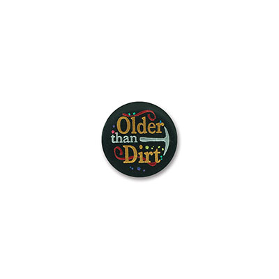 Older Than Dirt Satin Button (Pack of 6)