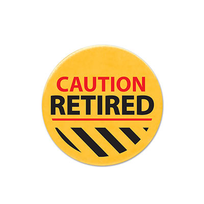Caution Retired Satin Yellow Button with bold black and red lettering